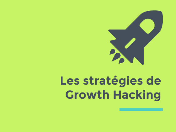 Les stratégies de Growth Hacking