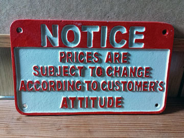 NOTICE: PRICES ARE SUBJECT TO CHANGE ACCORDING TO CUSTOMER'S ATTITUDE