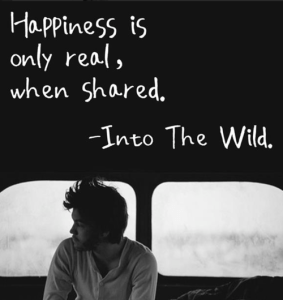 Happiness is only real when shared – Into the wild