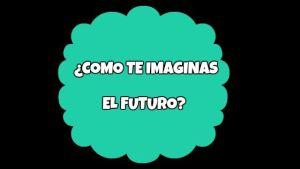 ¿Como os imagináis el futuro?