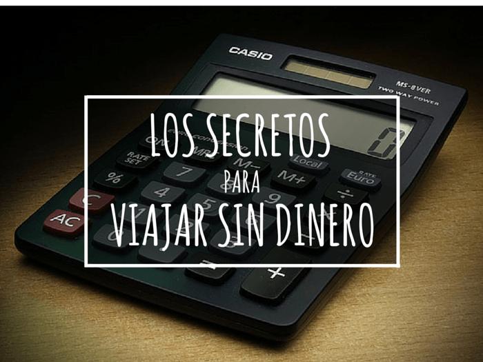 LOS SECRETOS PARA VIAJAR SIN DINERO