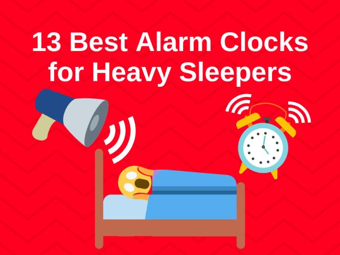 13 Best Alarm Clocks For Heavy Sleepers