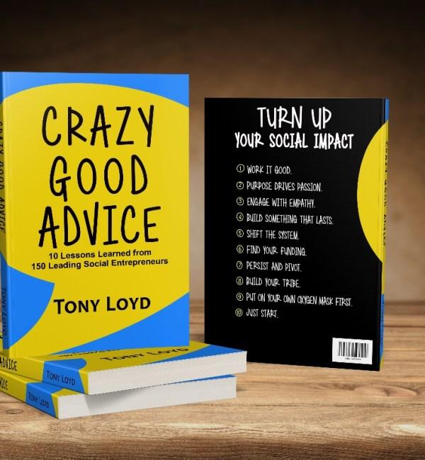 Crazy Good Advice