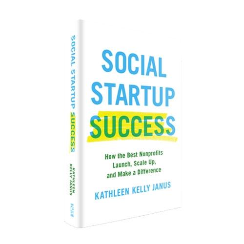 Social Startup Success, by Kathleen Kelly Janus