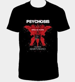 tony_marturano_Psychosis_Tshirt