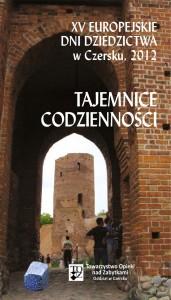 """Folder XV Europejskie Dni Dziedzictwa w Czersku. Tajemnice Codzienności"""""""