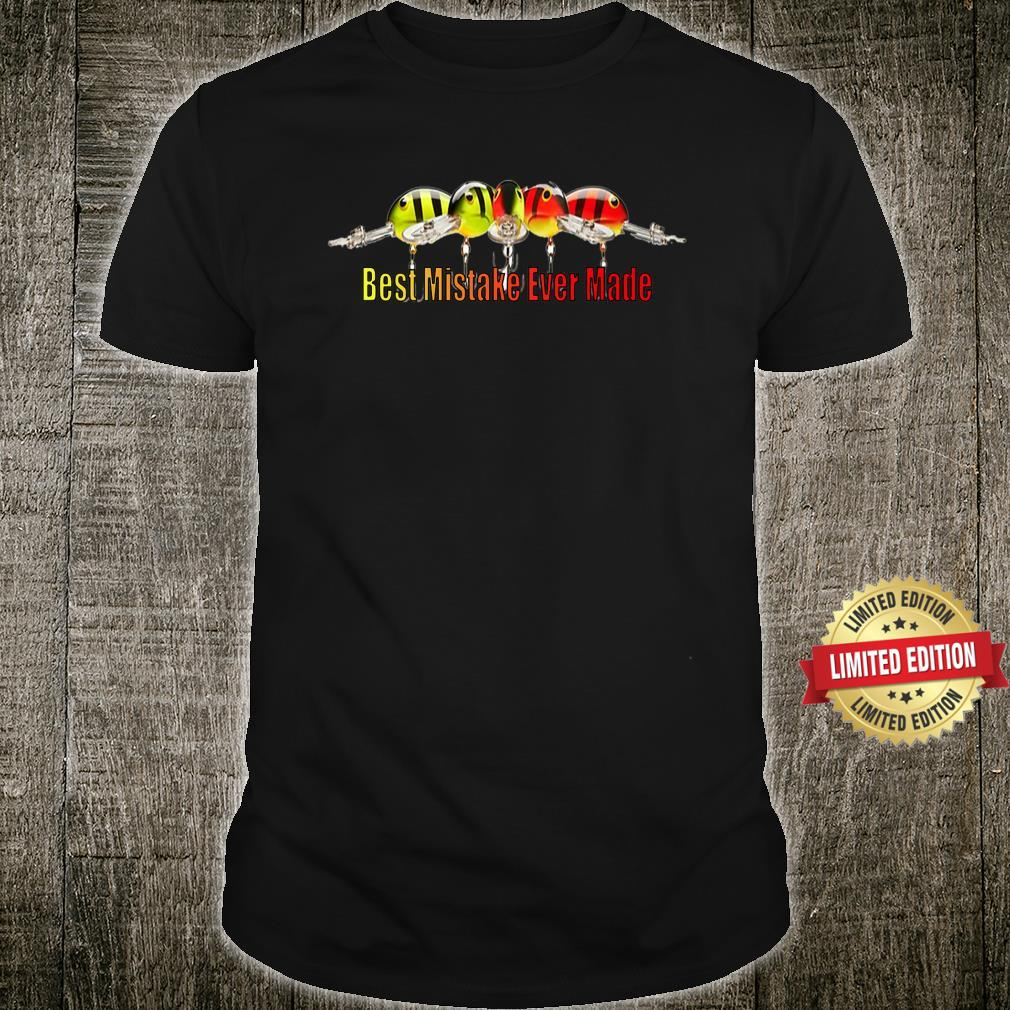 Best Mistake Ever Made crankbait design mistake Shirt