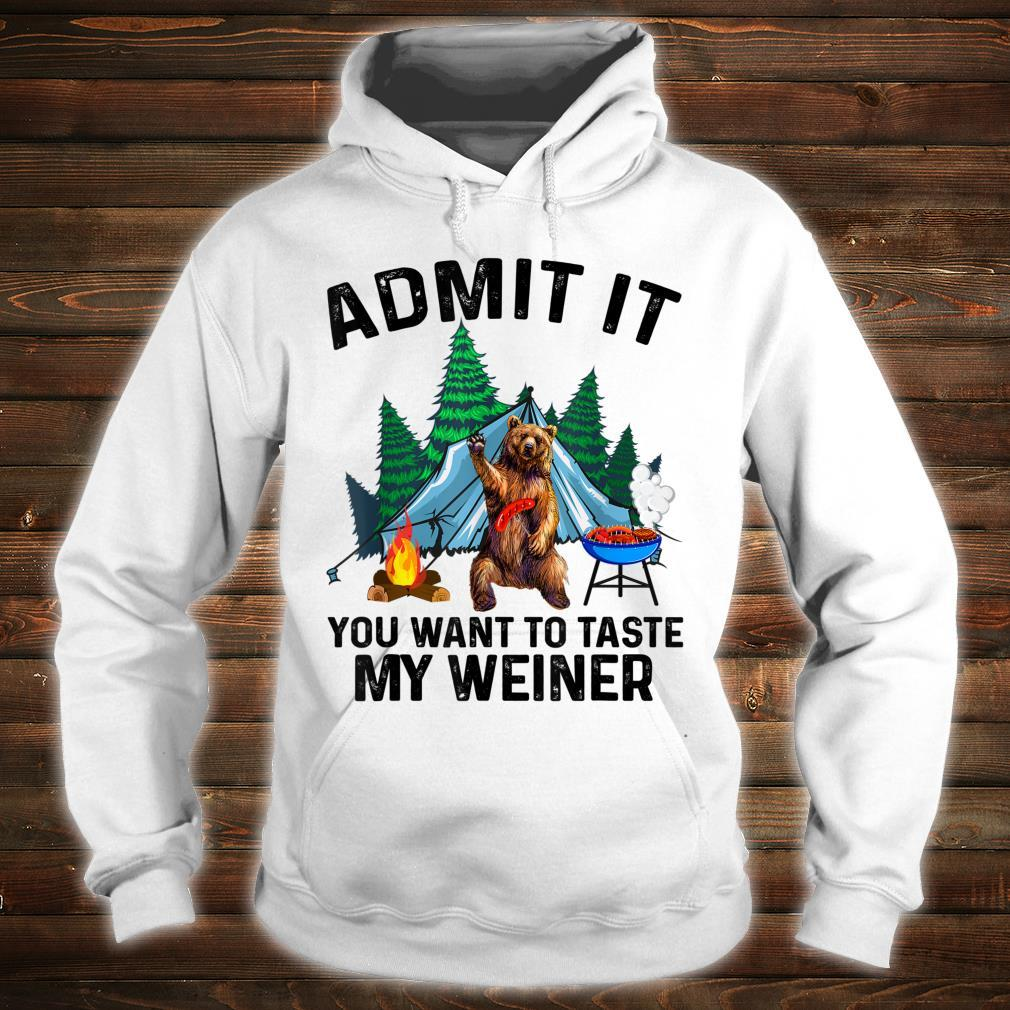 Camping Admit It You Want to Taste My Weiner Shirt hoodie