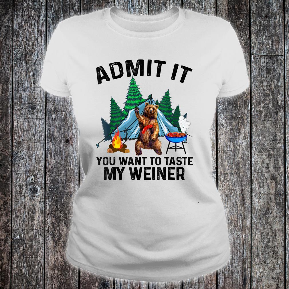 Camping Admit It You Want to Taste My Weiner Shirt ladies tee