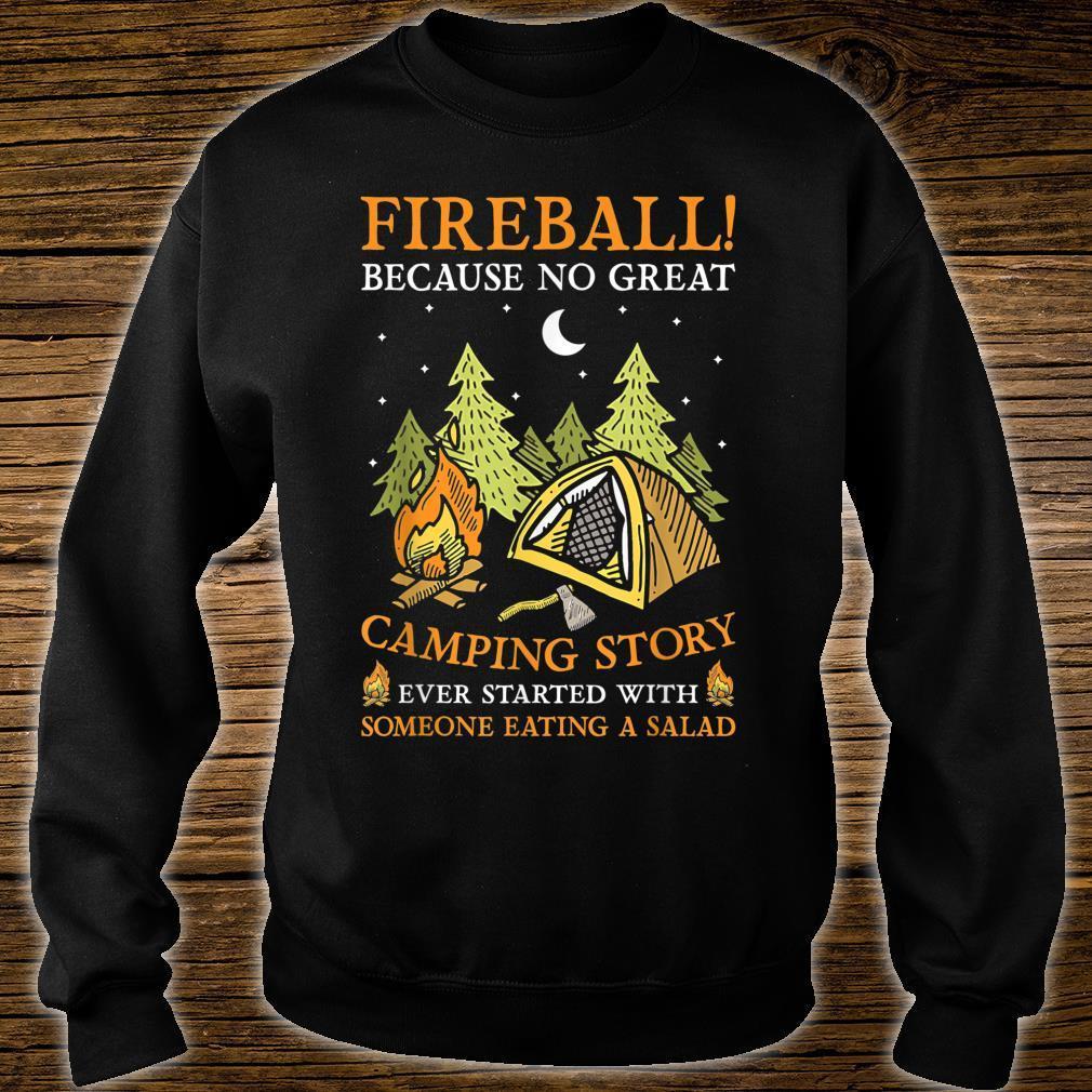 Fireball Because No Great Camping Story Camper Shirt sweater