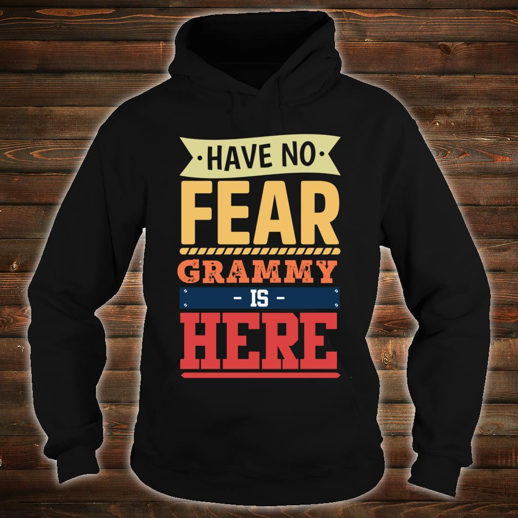Have no fear Grammy is here mother's day Grammy Shirt hoodie