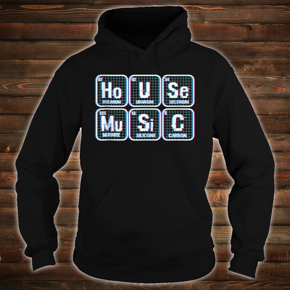 House Music Chemistry Elements Vaporwave EDM House DJ Shirt hoodie