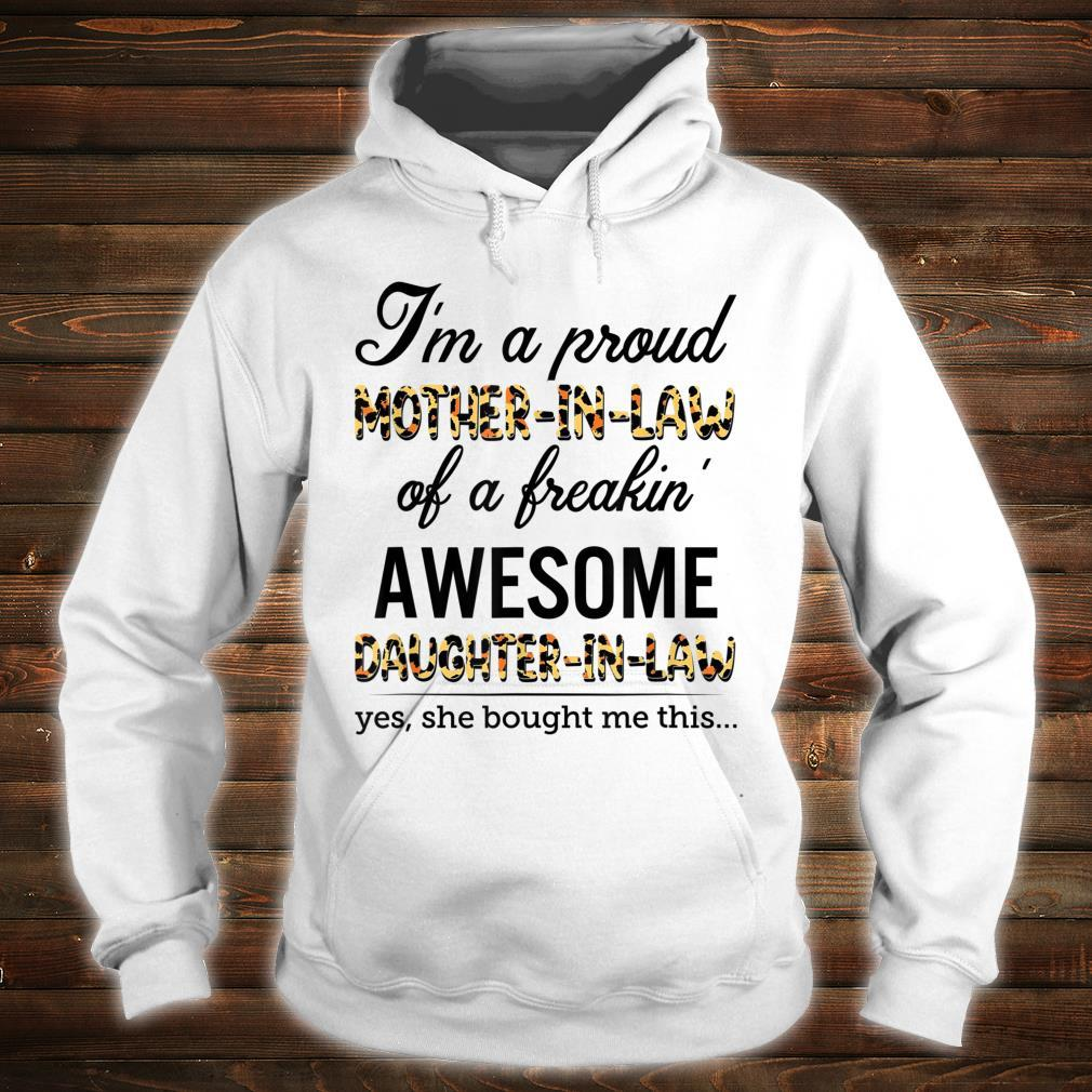 I'm a proud MOTHER IN LAW of a freakin' AWESOME DAUGHTER IN Shirt hoodie