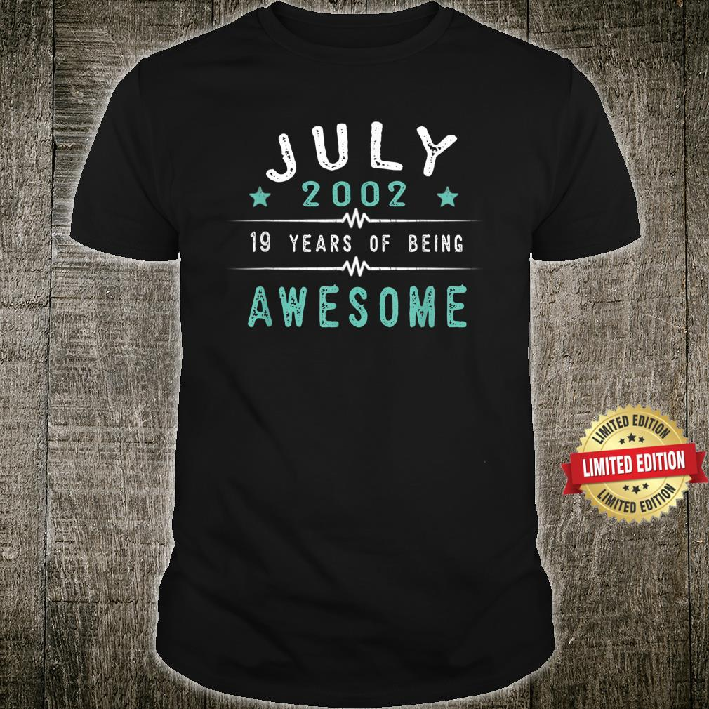July 2002 19 Years Of Being Awesome Shirt