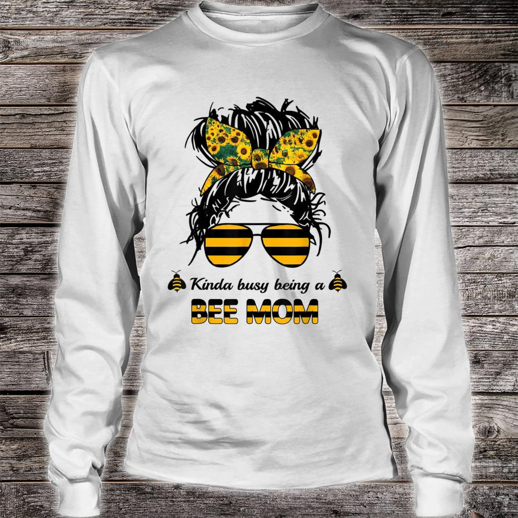 Kinda Busy Being A Bee Mom Happy Mother's Day Shirt long sleeved