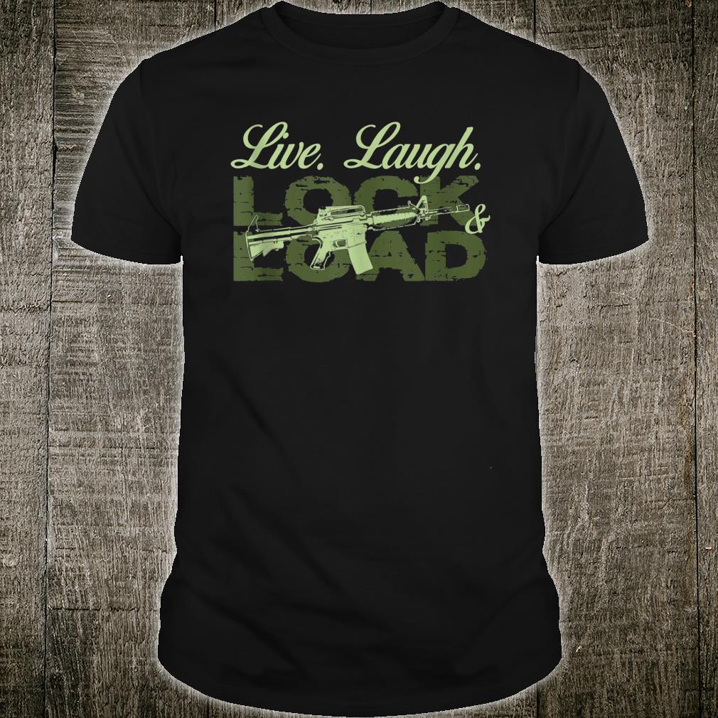 Live Laugh Lock Load Gun Second Amendment Shirt