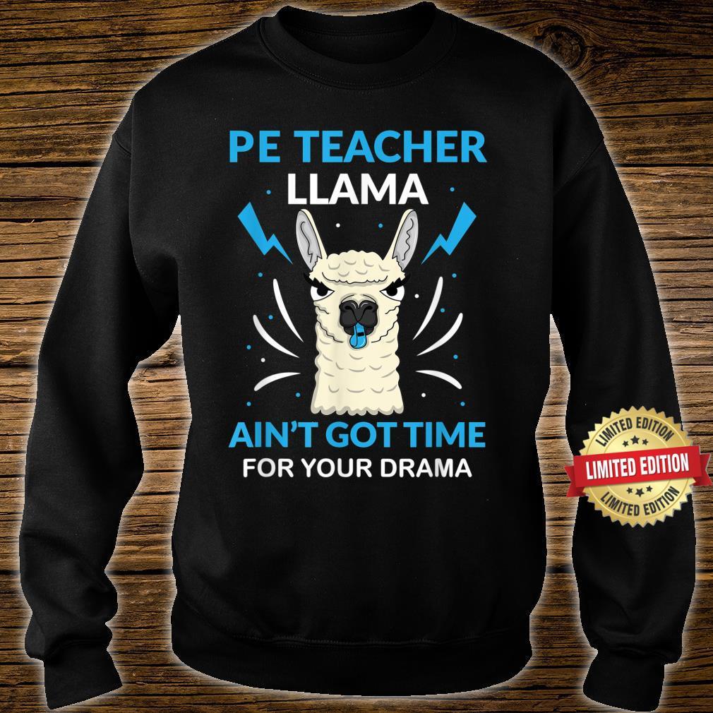 PE Teacher LLama Ain't Got Time For Your Drama Shirt sweater