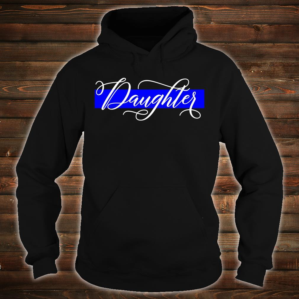 Police Officer Daughter Cop Law Enforcement Family Supplies Shirt hoodie