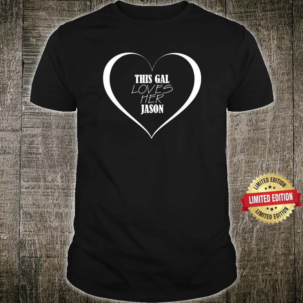 This Gal Loves Her JASON Shirt