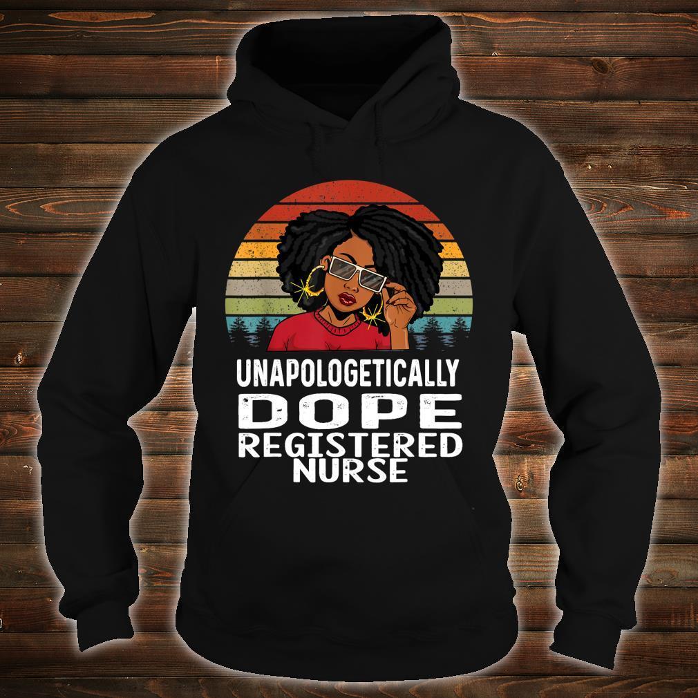 Unapologetically Dope Black Registered Nurse Melanin Shirt hoodie