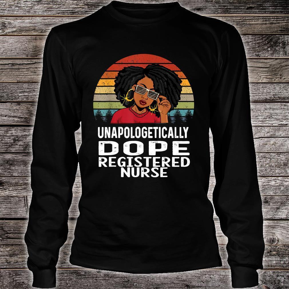Unapologetically Dope Black Registered Nurse Melanin Shirt long sleeved