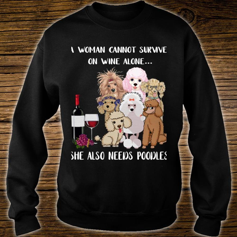 A woman cannot survive on wine alone she also needs poodles shirt sweater