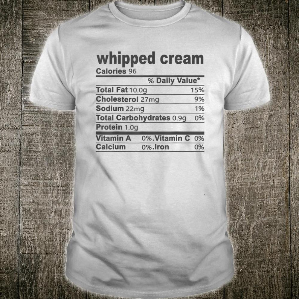 Whipped Cream Nutritional Facts Thanksgiving Shirt