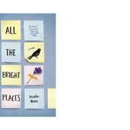 Books to Read for Teen Grief: All the Bright Places by Jennifer Niven Review