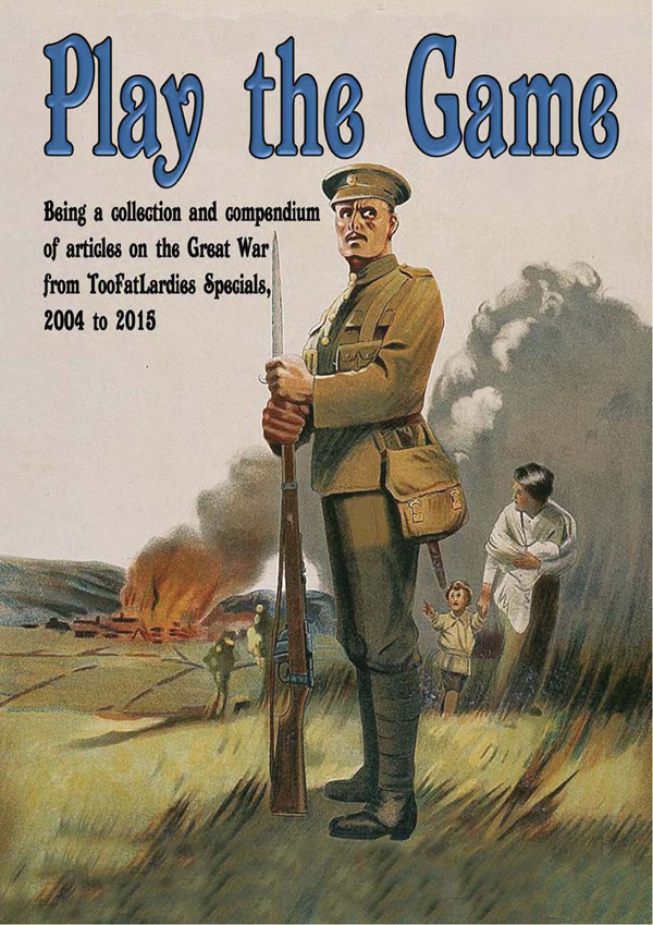 Play the Game, A Great War Compendium