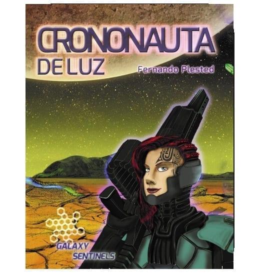 Libro Crononauta de la Luz Galaxy sentinels Galaxy Sentinels Ciencia Ficción