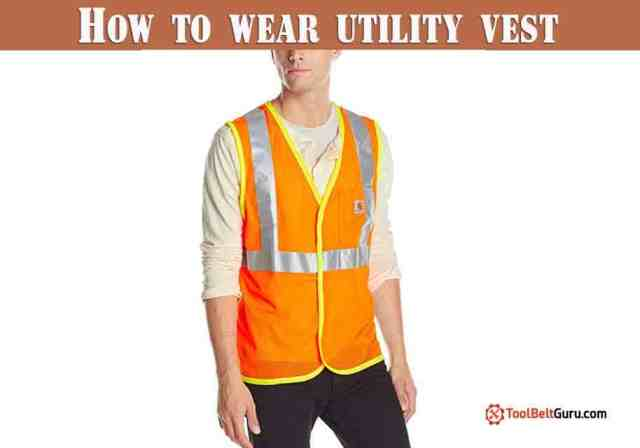 How to wear utility tool vest