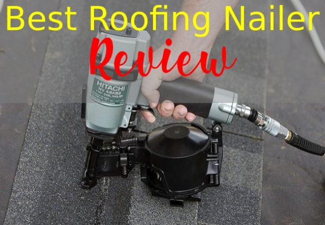 Best Roofing Nailer