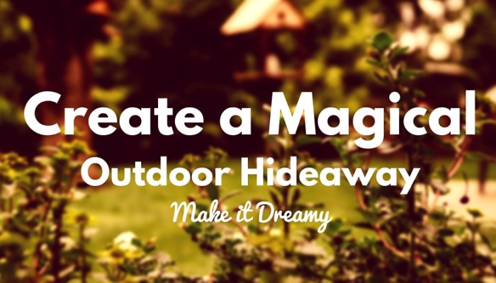 How to Create a Dreamy Outdoor Nook