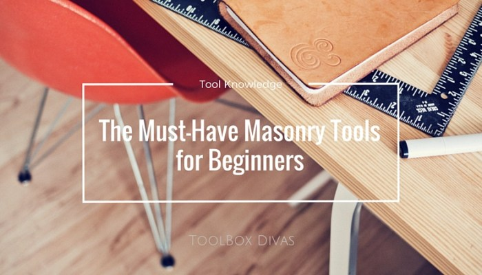 The Must-Have Masonry Tools for Beginners