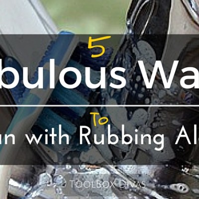 5 Fabulous Ways to Clean with Rubbing Alcohol