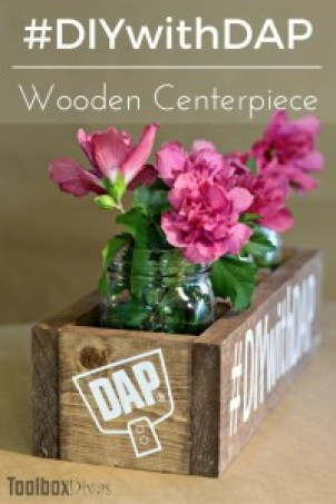 DIY Wooden Centerpiece- ToolBox Divas