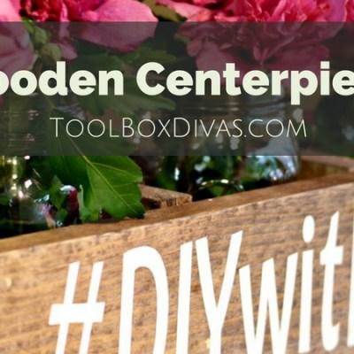 DIY Wooden Centerpiece Box