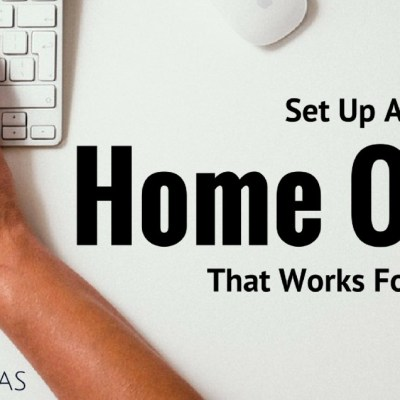 How to Set up a Home Office that Will Work for You