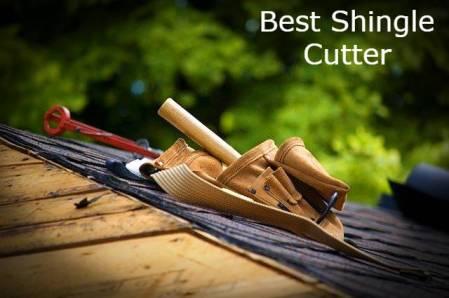 Best Shingle Cutter