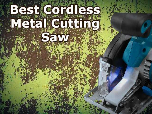 Best Cordless Metal Cutting Saw
