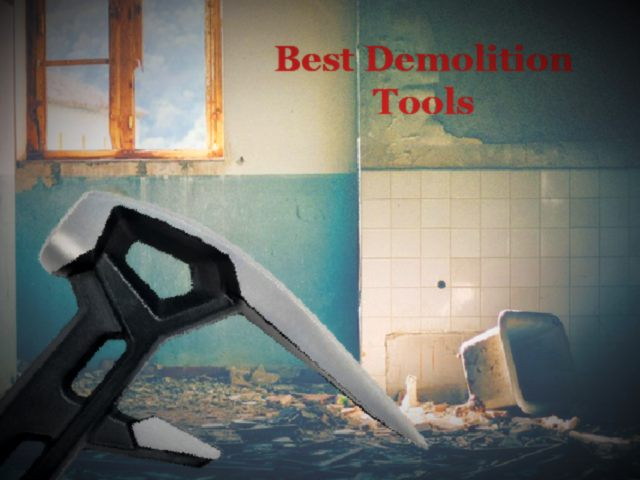 Best Demolition Tools