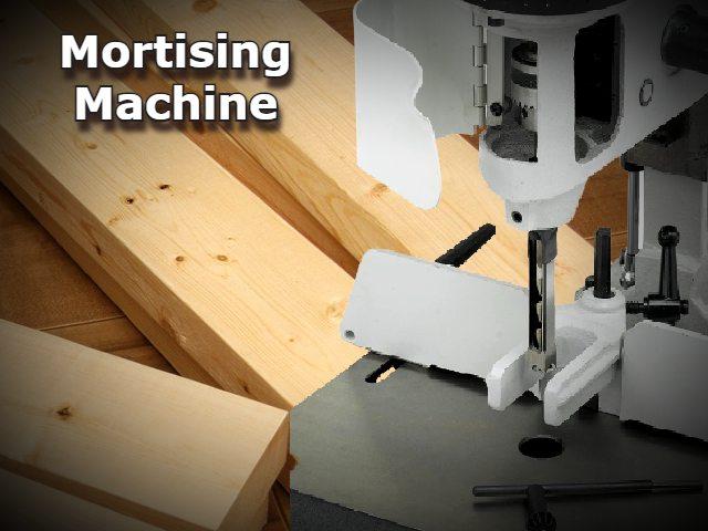 Mortising Machine