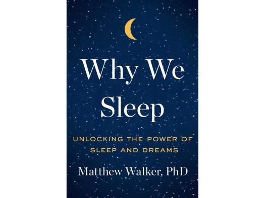 Why We Sleep by Matthew Walker.