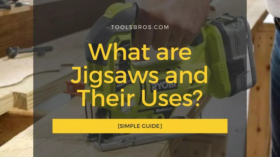 What are Jigsaws and Their Uses