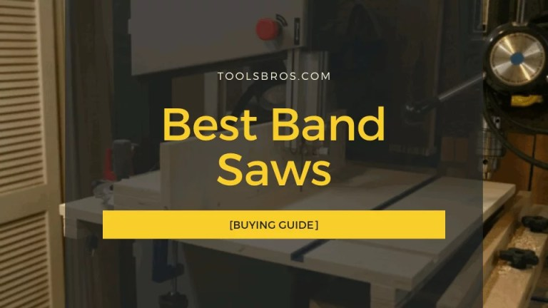 The Best Band Saws 2020 [Buying Guide]