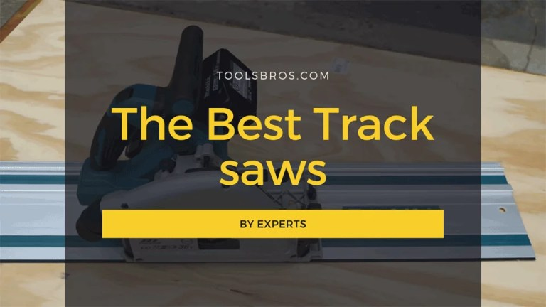 The Best Track saws in 2020 By Experts