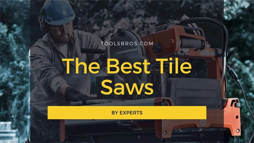 The Best Tile Saws