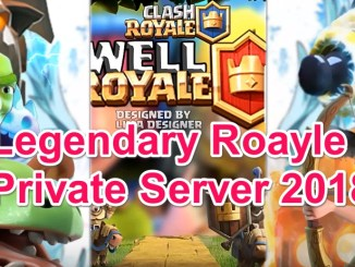 Legendary Royale Clash Royale Private Server 2018