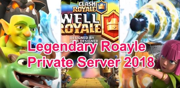 Legendary Royale Clash Royale Private Server 2018