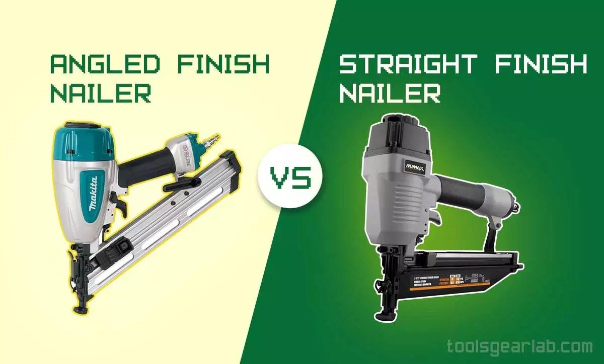 Angled VS Straight Finish Nailer